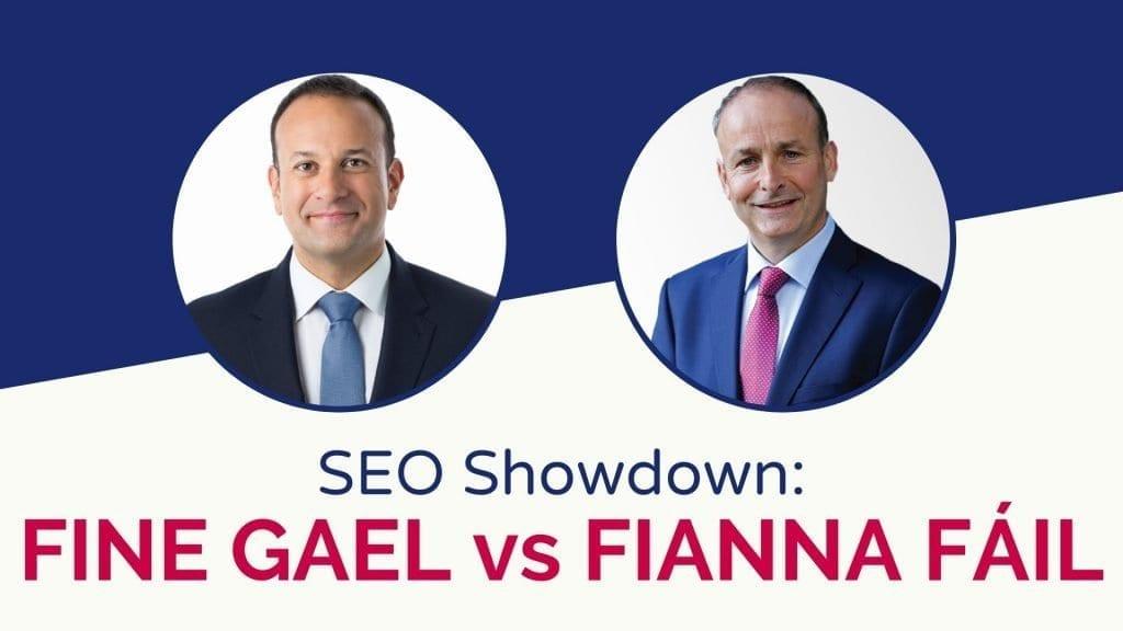 SEO Showdown Fine Gael vs Fianna Fáil