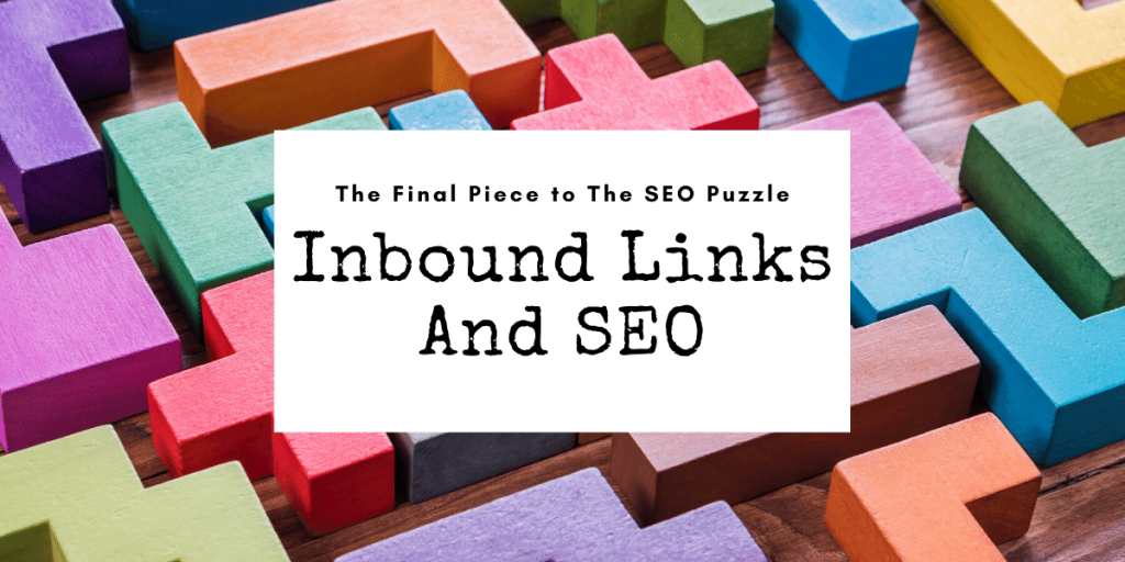 Inbound Links and SEO_ The final piece to the SEO puzzle